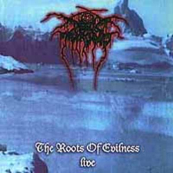 Darkthrone  -  The Roots Of Evilness